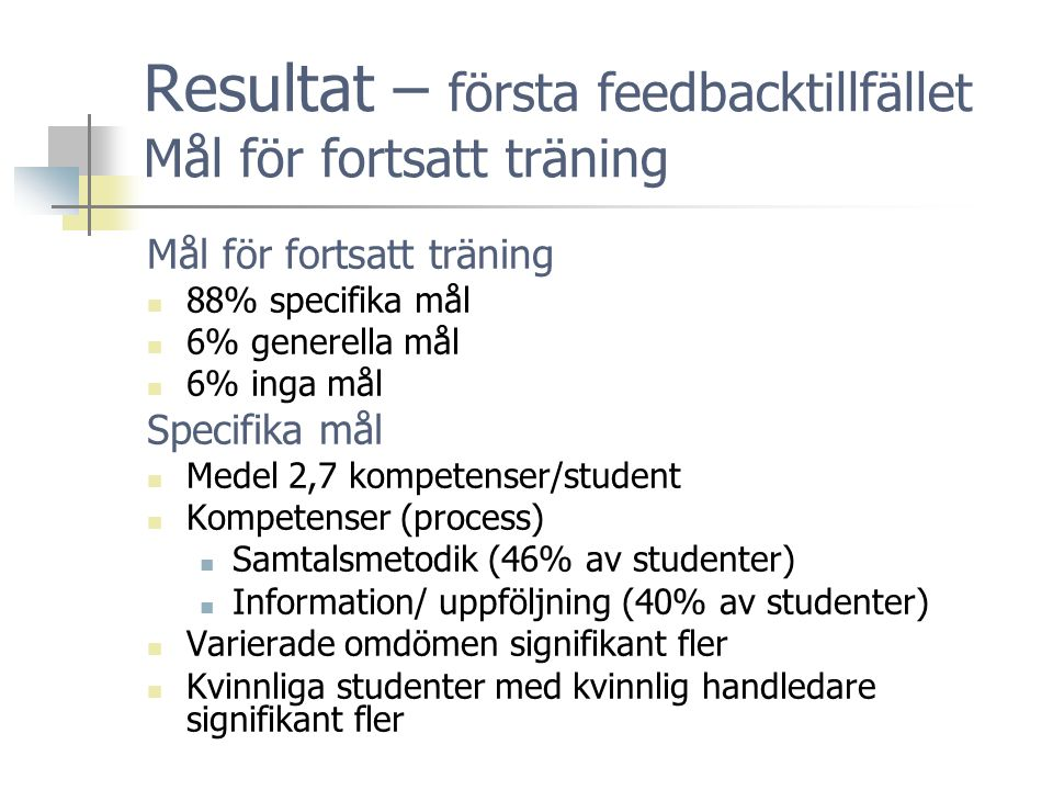 Resultat – första feedbacktillfället Mål för fortsatt träning