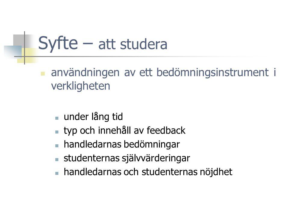 Syfte – att studera användningen av ett bedömningsinstrument i verkligheten. under lång tid. typ och innehåll av feedback.