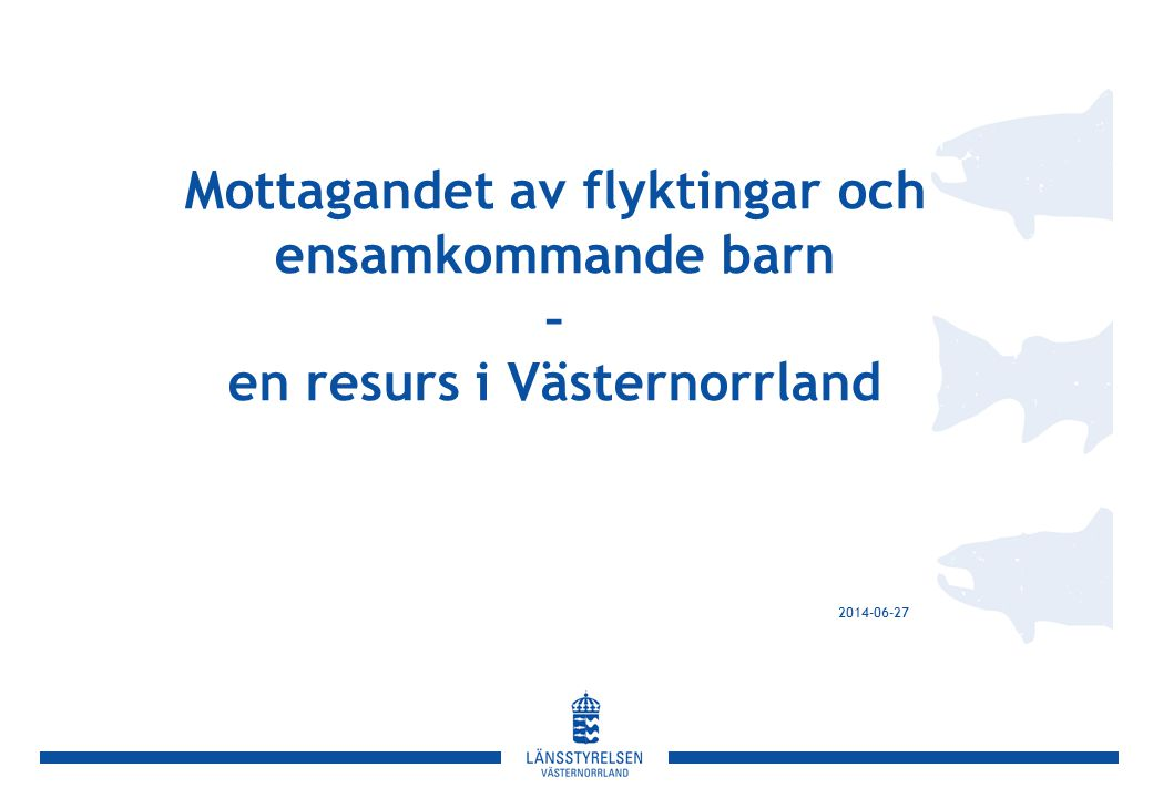 Mottagandet av flyktingar och ensamkommande barn – en resurs i Västernorrland 2017-04-03