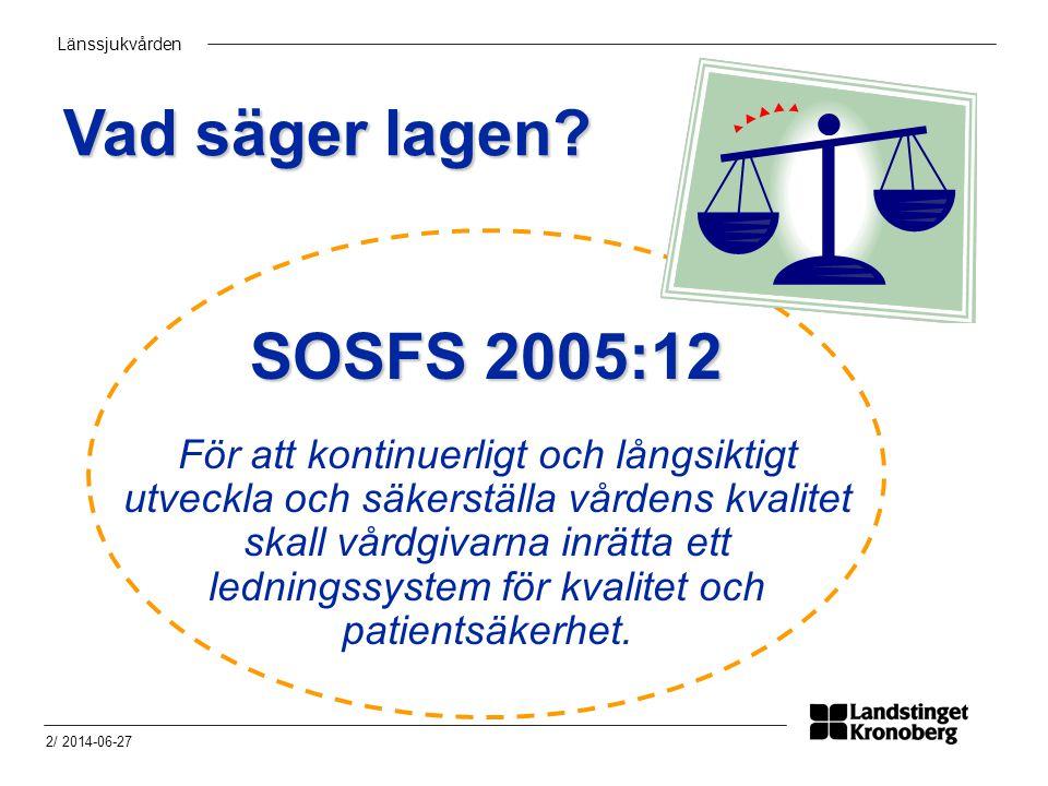 Vad säger lagen SOSFS 2005:12.
