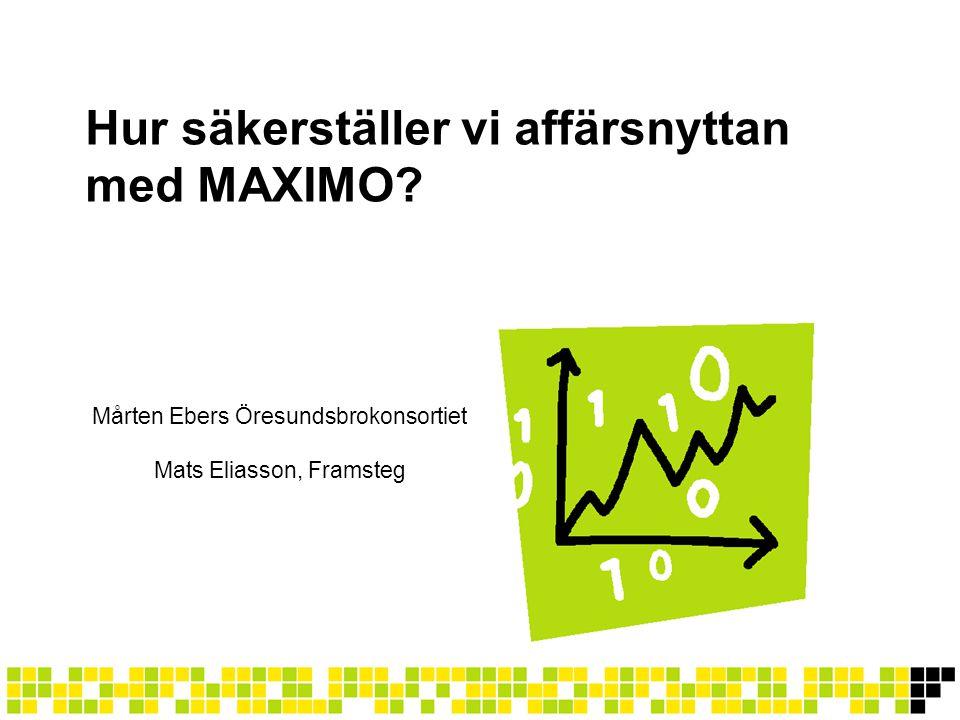 Hur säkerställer vi affärsnyttan med MAXIMO