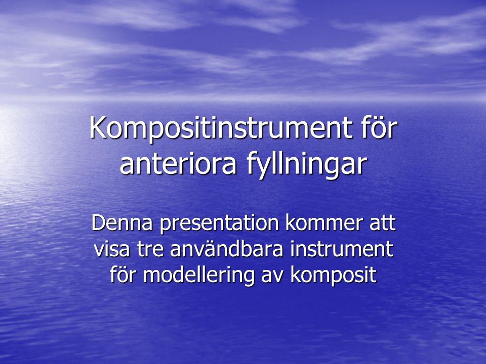 Kompositinstrument för anteriora fyllningar