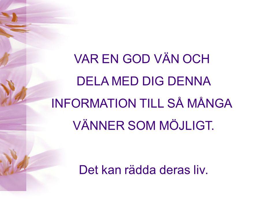 INFORMATION TILL SÅ MÅNGA