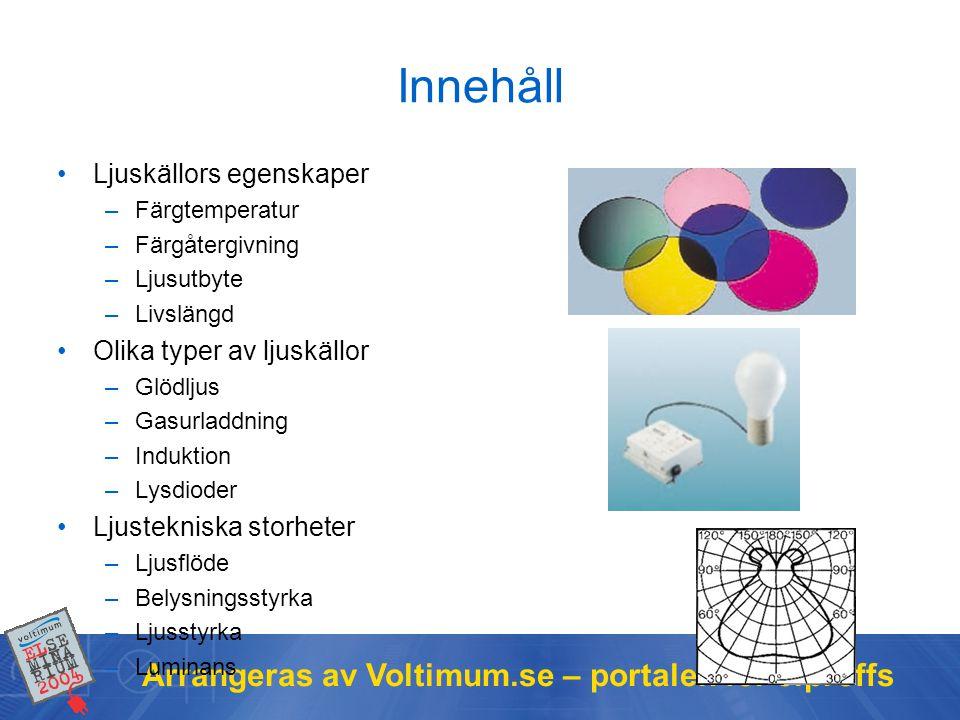 Innehåll Arrangeras av Voltimum.se – portalen för elproffs