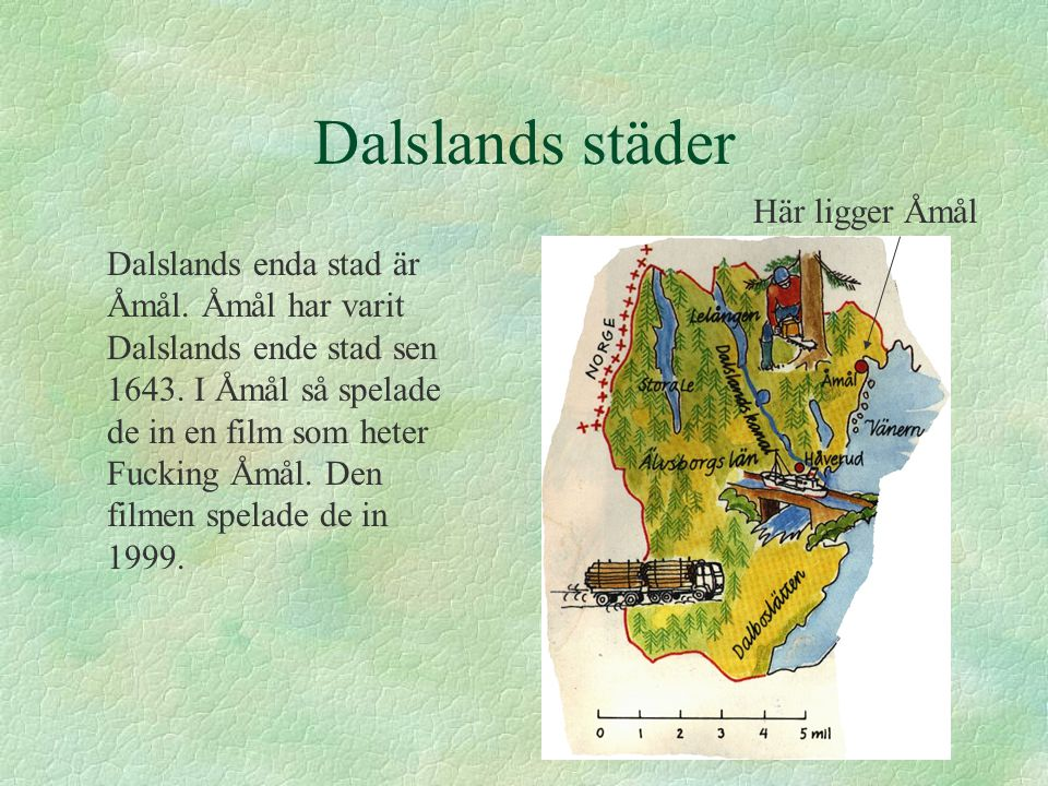 Dalslands städer Här ligger Åmål