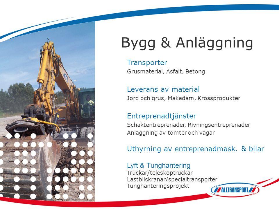Bygg & Anläggning Transporter Grusmaterial, Asfalt, Betong