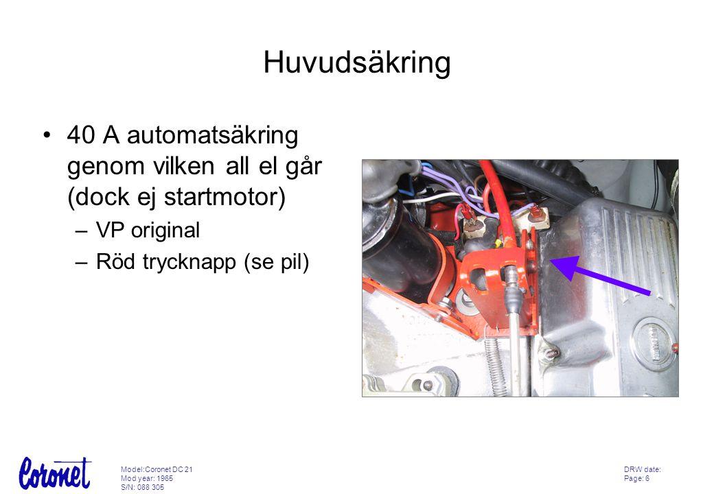 Huvudsäkring 40 A automatsäkring genom vilken all el går (dock ej startmotor) VP original.