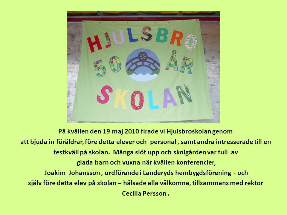 På kvällen den 19 maj 2010 firade vi Hjulsbroskolan genom