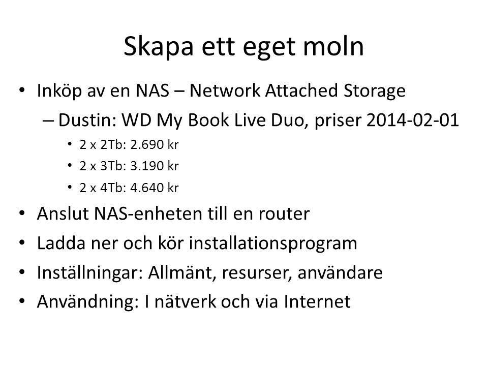 Skapa ett eget moln Inköp av en NAS – Network Attached Storage