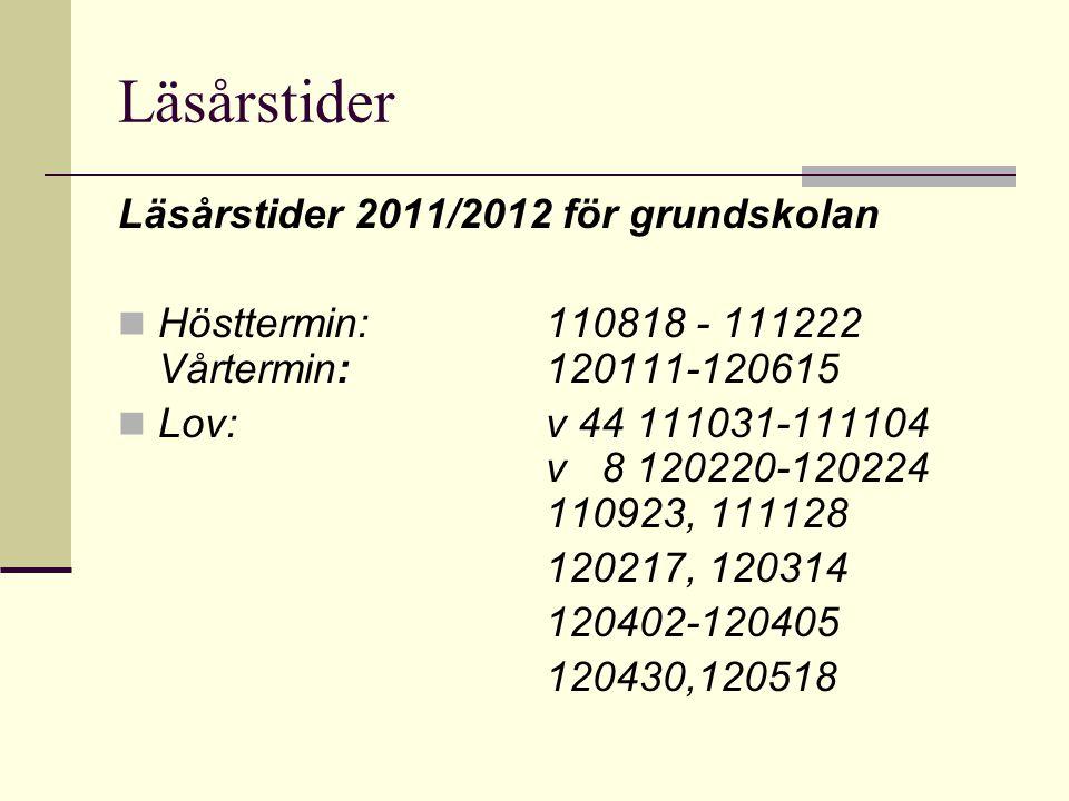 Läsårstider Läsårstider 2011/2012 för grundskolan