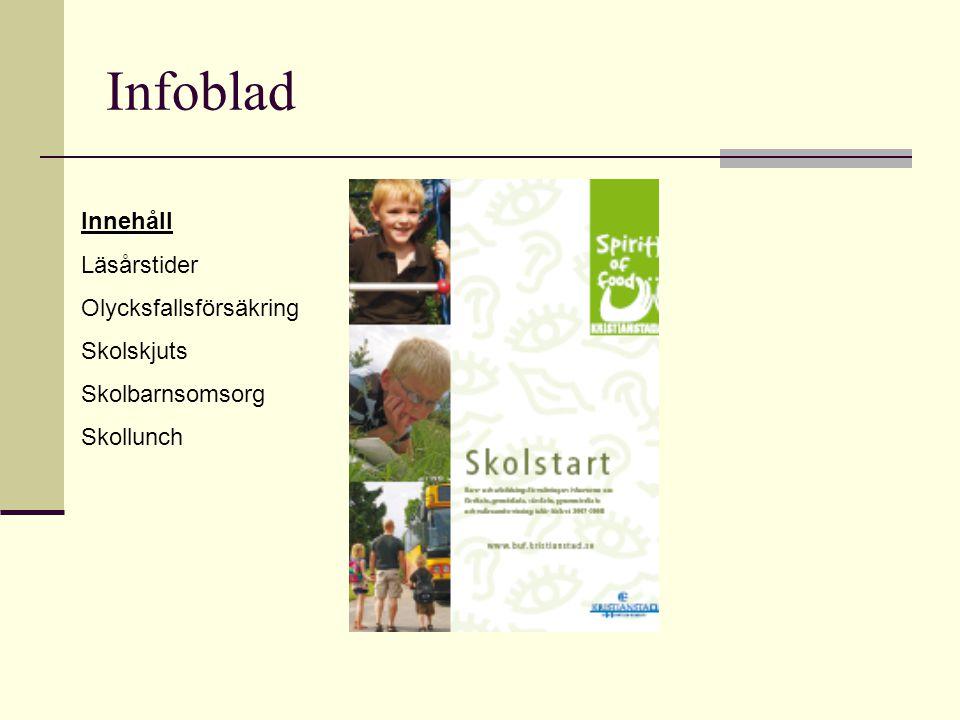 Infoblad Innehåll Läsårstider Olycksfallsförsäkring Skolskjuts