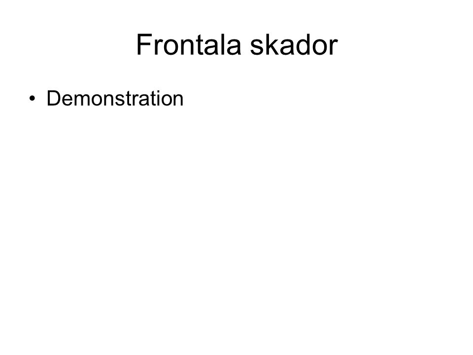 Frontala skador Demonstration