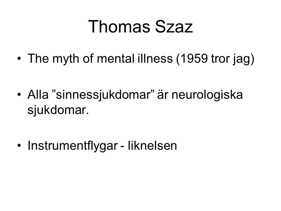 Thomas Szaz The myth of mental illness (1959 tror jag)