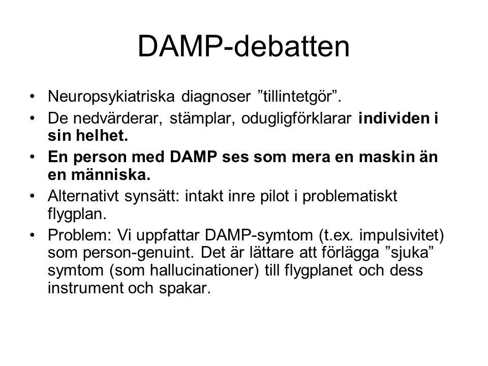 DAMP-debatten Neuropsykiatriska diagnoser tillintetgör .