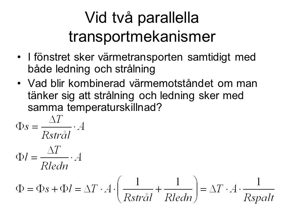 Vid två parallella transportmekanismer