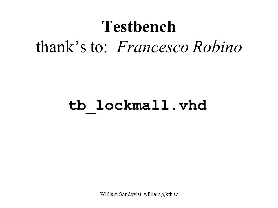 Testbench thank's to: Francesco Robino