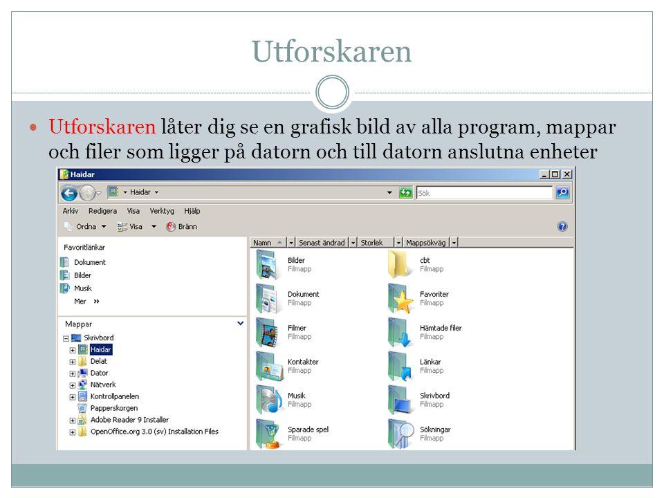 Utforskaren Utforskaren låter dig se en grafisk bild av alla program, mappar och filer som ligger på datorn och till datorn anslutna enheter.