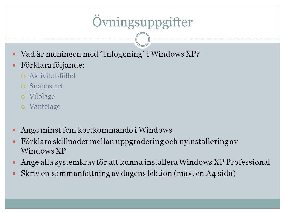 Övningsuppgifter Vad är meningen med Inloggning i Windows XP