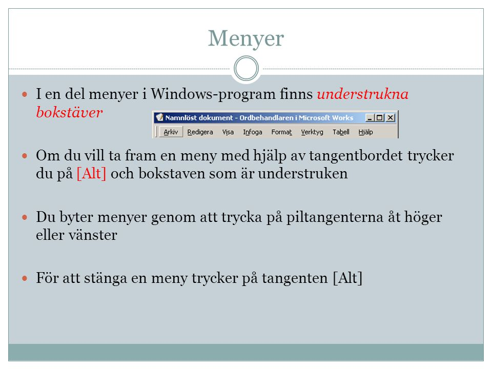 Menyer I en del menyer i Windows-program finns understrukna bokstäver