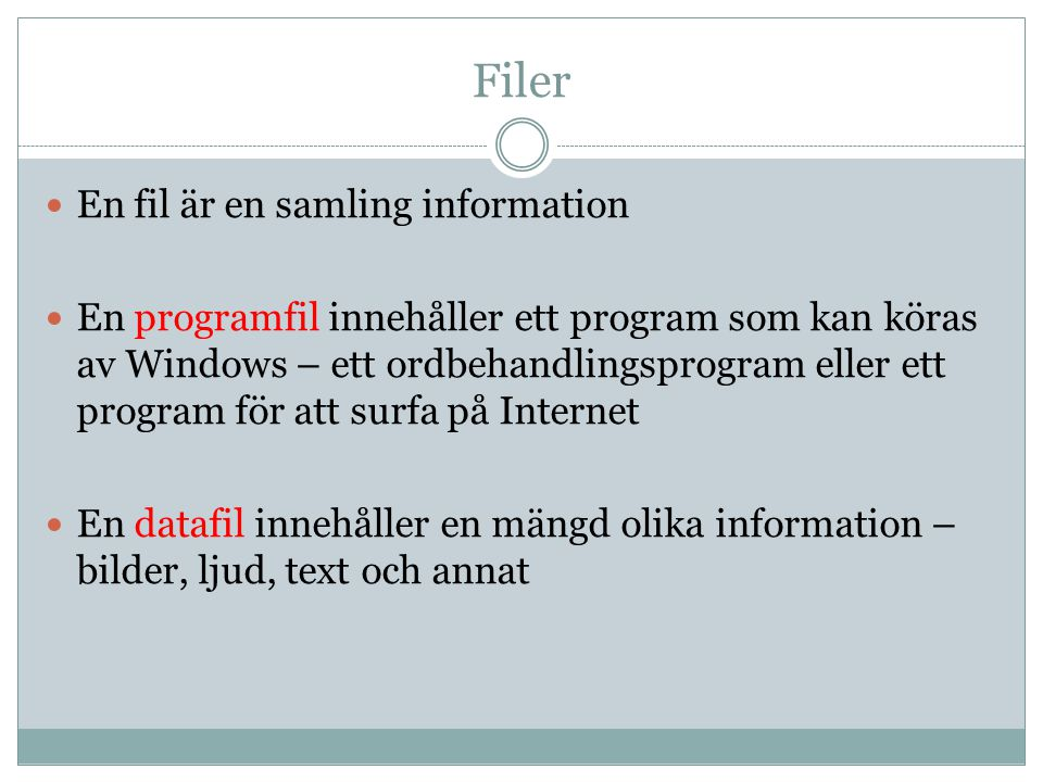 Filer En fil är en samling information