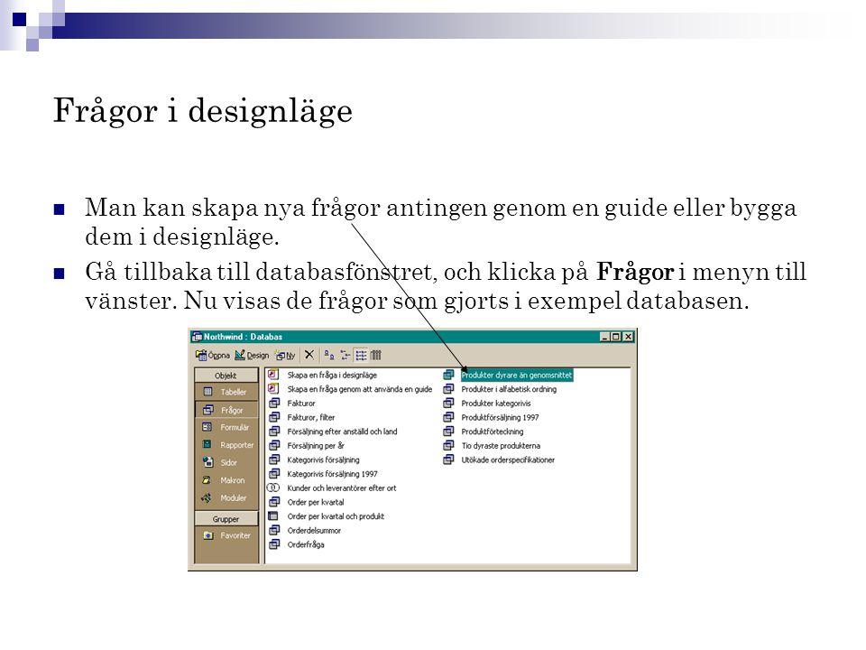 Frågor i designläge Man kan skapa nya frågor antingen genom en guide eller bygga dem i designläge.