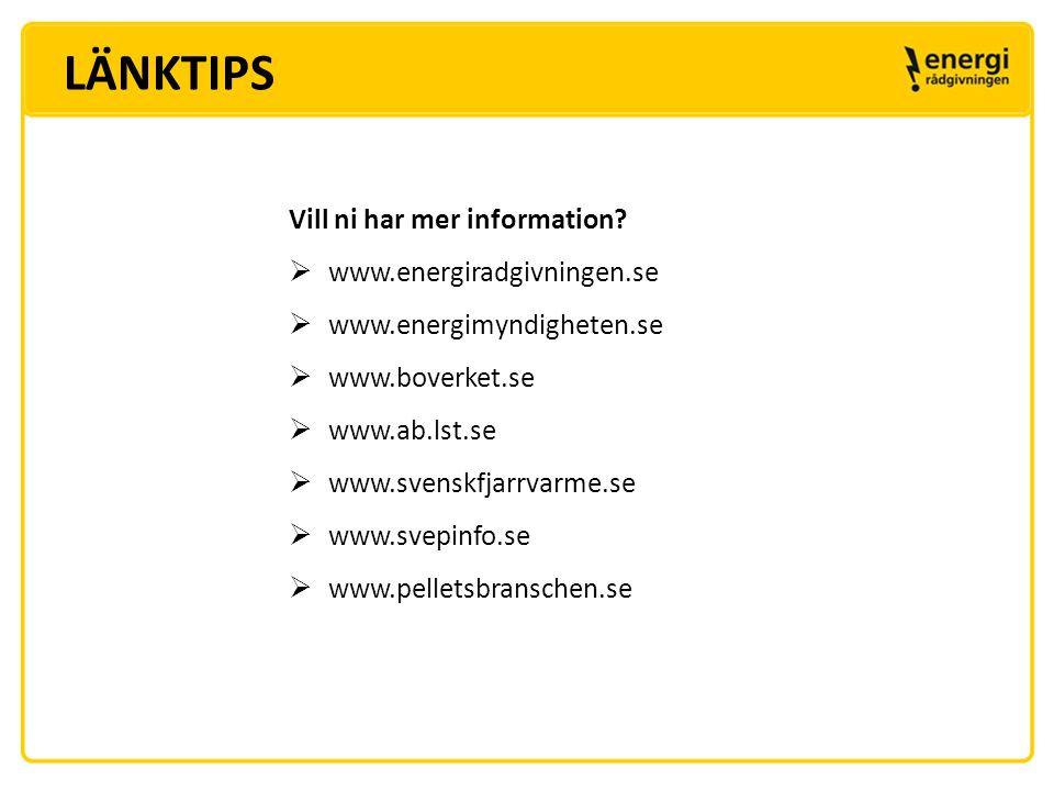 LÄNKTIPS Vill ni har mer information www.energiradgivningen.se