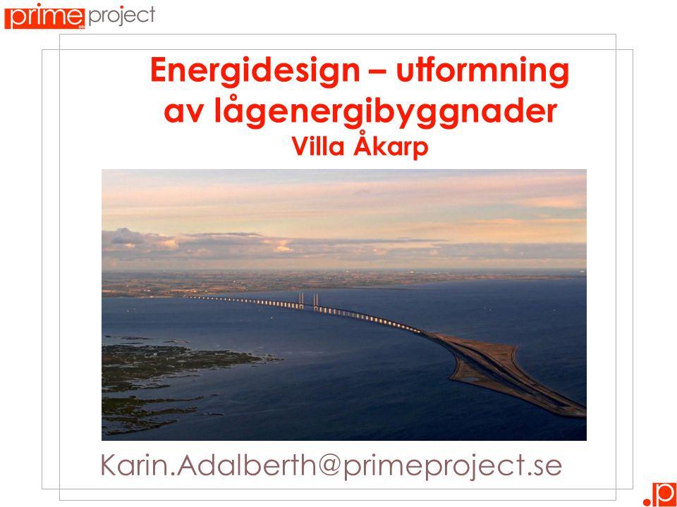 Energidesign – utformning av lågenergibyggnader Villa Åkarp