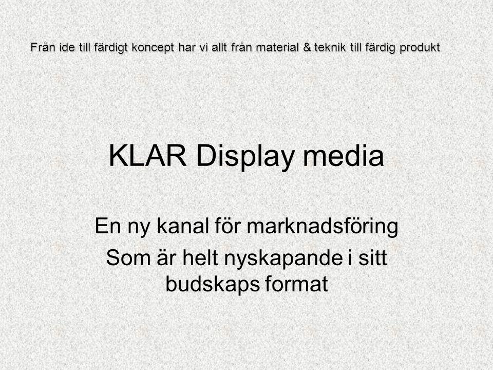 KLAR Display media En ny kanal för marknadsföring