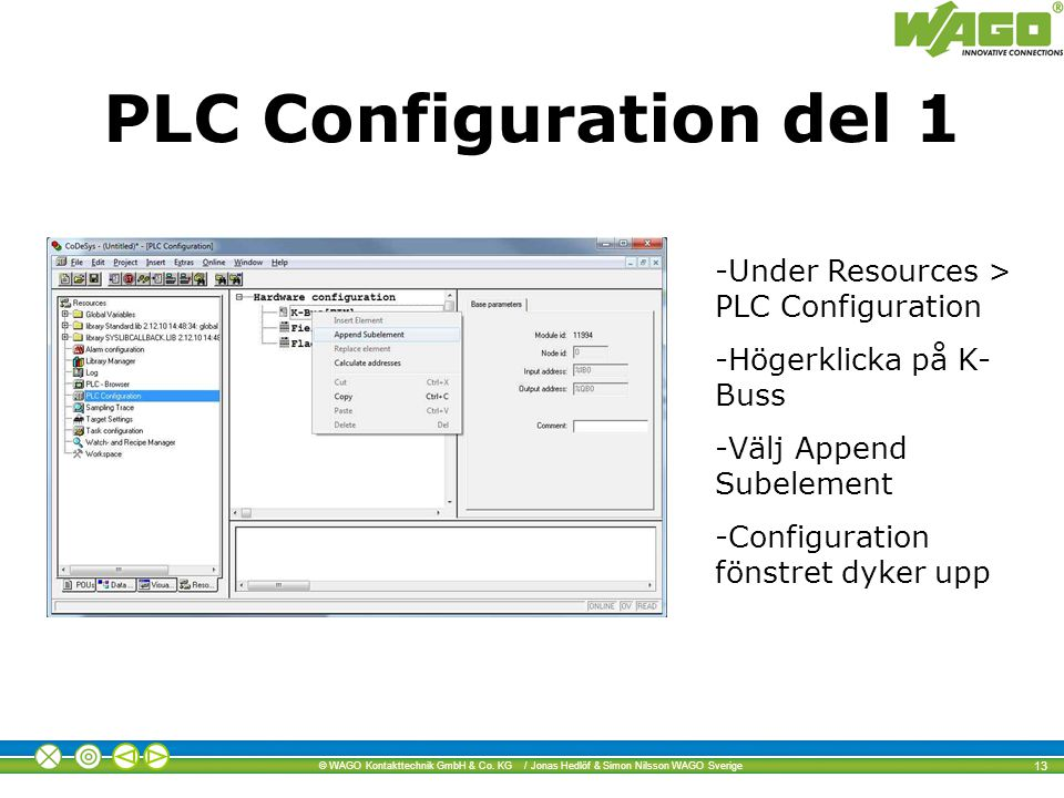 PLC Configuration del 1 Under Resources > PLC Configuration