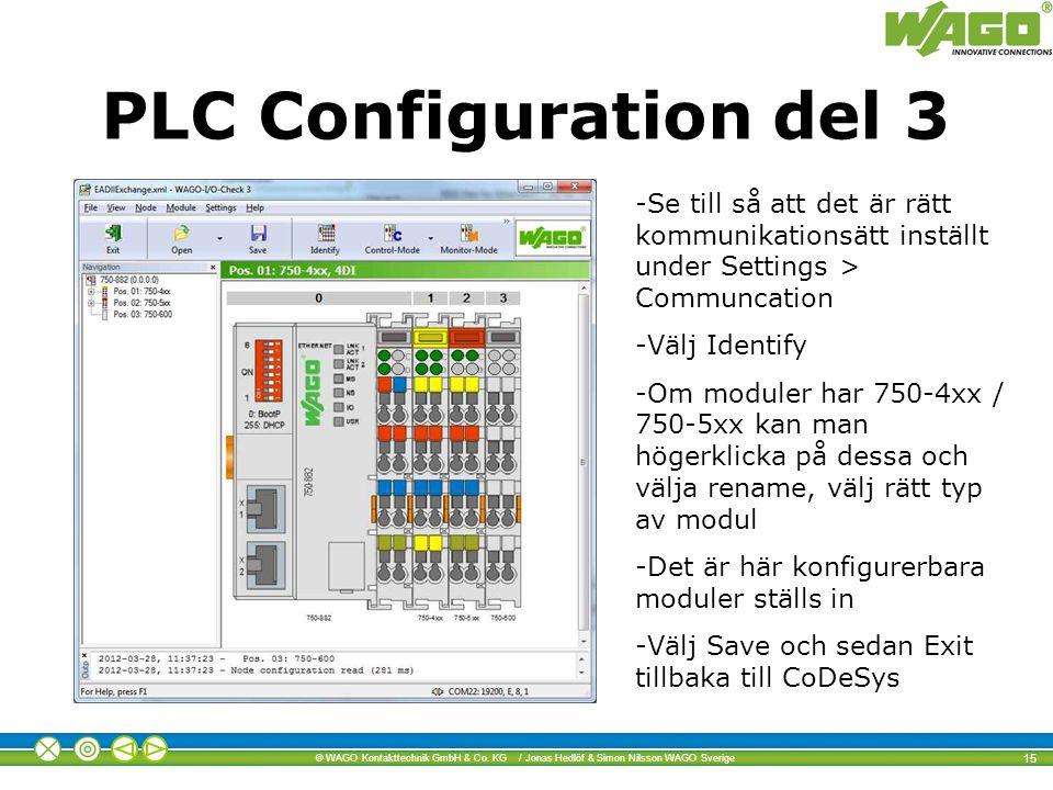 PLC Configuration del 3 Se till så att det är rätt kommunikationsätt inställt under Settings > Communcation.