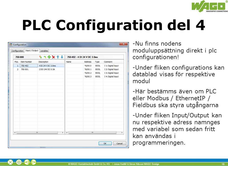 PLC Configuration del 4 Nu finns nodens moduluppsättning direkt i plc configurationen!