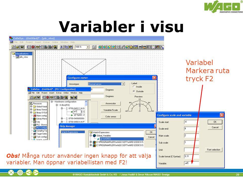 Variabler i visu Variabel Markera ruta tryck F2