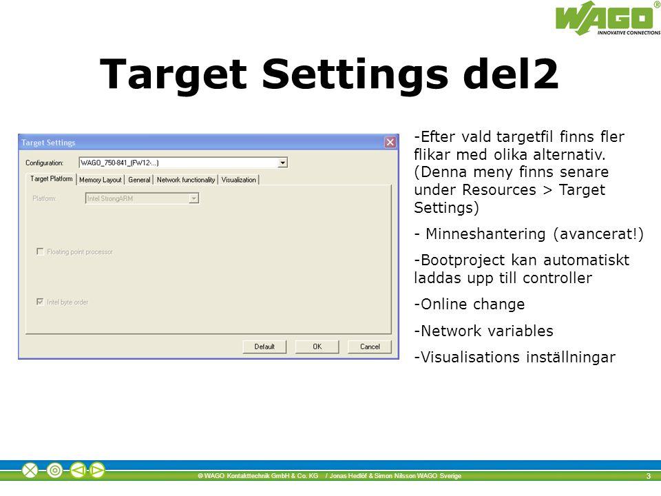Target Settings del2 Efter vald targetfil finns fler flikar med olika alternativ. (Denna meny finns senare under Resources > Target Settings)