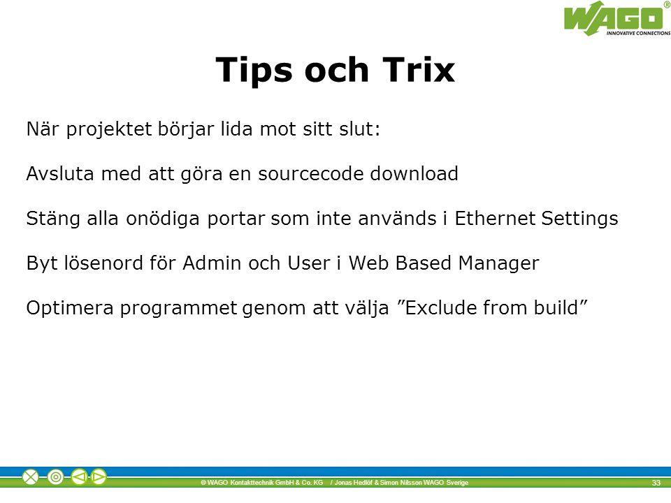 Tips och Trix När projektet börjar lida mot sitt slut: