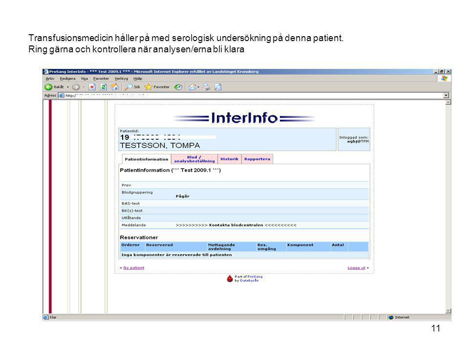 Transfusionsmedicin håller på med serologisk undersökning på denna patient.