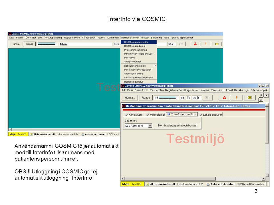 InterInfo via COSMIC Användarnamn i COSMIC följer automatiskt med till InterInfo tillsammans med patientens personnummer.