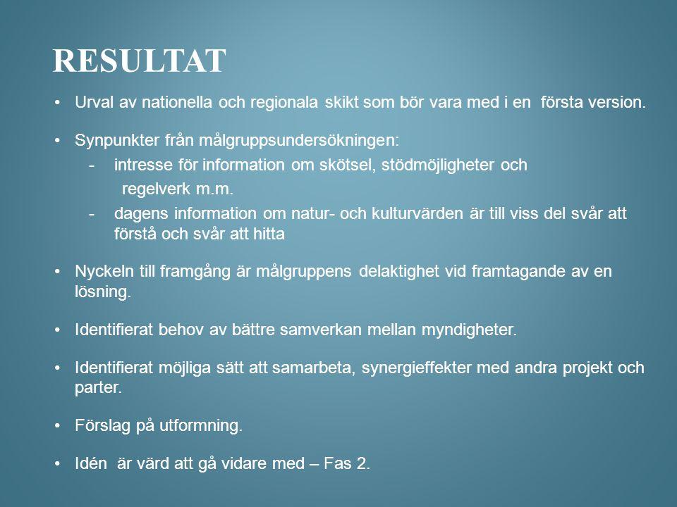 resultat Urval av nationella och regionala skikt som bör vara med i en första version. Synpunkter från målgruppsundersökningen: