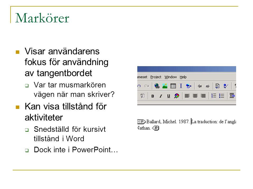 Markörer Visar användarens fokus för användning av tangentbordet