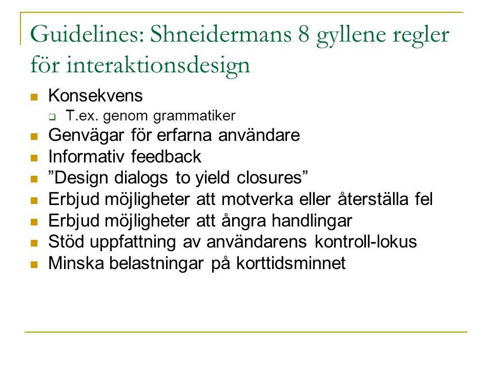 Guidelines: Shneidermans 8 gyllene regler för interaktionsdesign