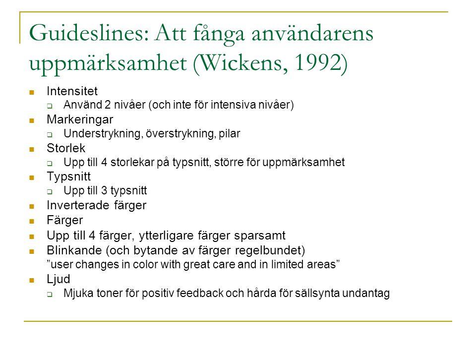 Guideslines: Att fånga användarens uppmärksamhet (Wickens, 1992)