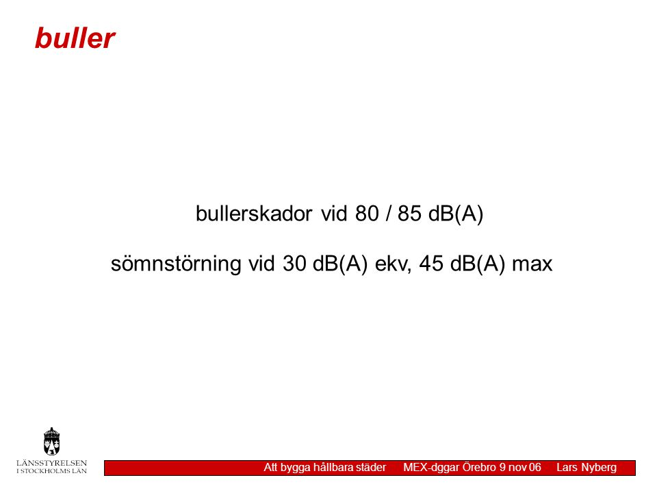 buller bullerskador vid 80 / 85 dB(A)
