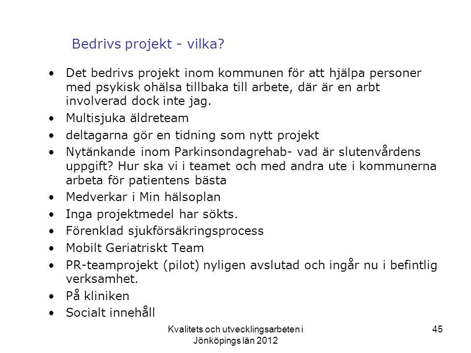 Bedrivs projekt - vilka