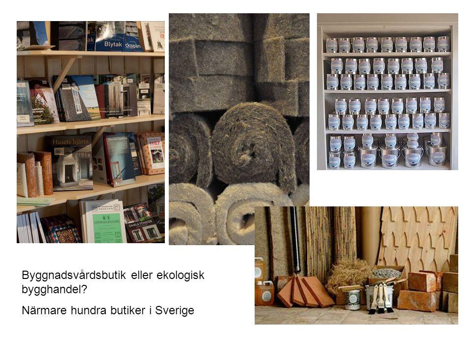 Byggnadsvårdsbutik eller ekologisk bygghandel
