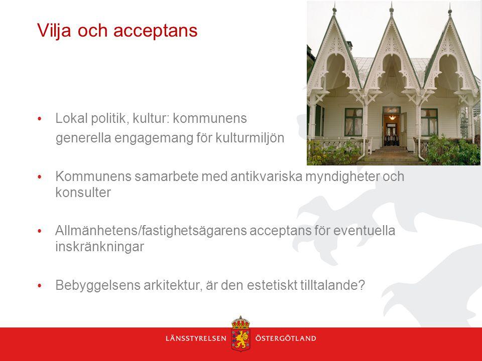 Vilja och acceptans Lokal politik, kultur: kommunens