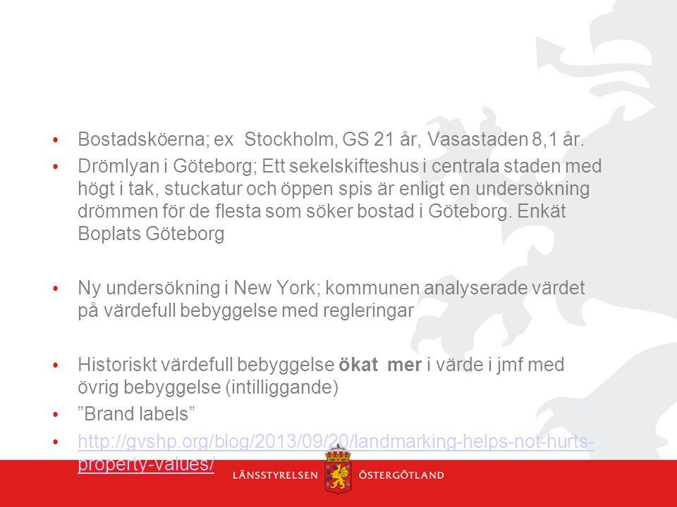 Bostadsköerna; ex Stockholm, GS 21 år, Vasastaden 8,1 år.