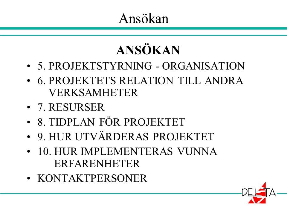 Ansökan ANSÖKAN 5. PROJEKTSTYRNING - ORGANISATION
