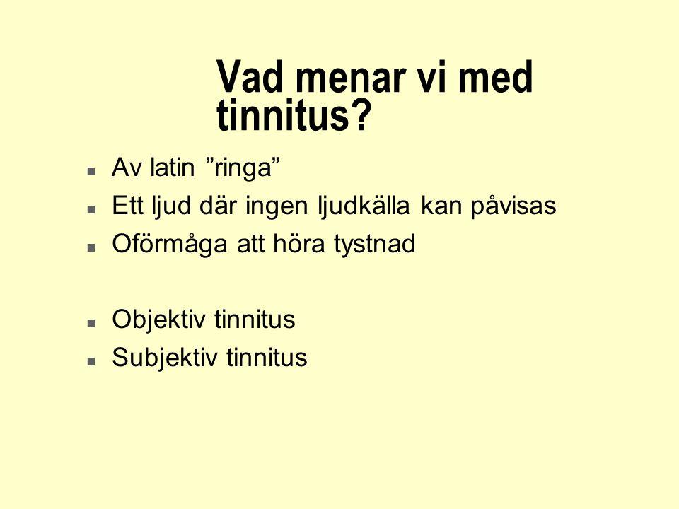 Vad menar vi med tinnitus
