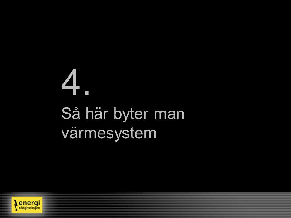 4. Så här byter man värmesystem
