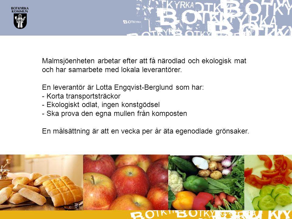 Malmsjöenheten arbetar efter att få närodlad och ekologisk mat och har samarbete med lokala leverantörer.
