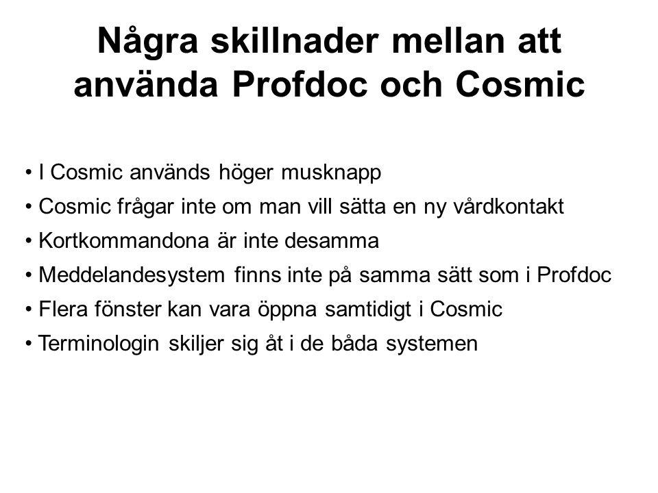 Några skillnader mellan att använda Profdoc och Cosmic